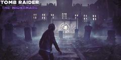 《古墓丽影暗影》新大型DLC噩梦预告片分享 DLC噩梦发布时间说明