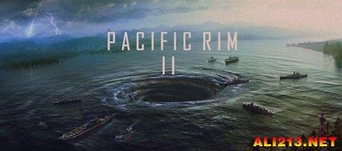 环太平洋2 Pacific Rim 2 自制海报穿透地心 目标三部曲