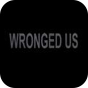 Wronged Us